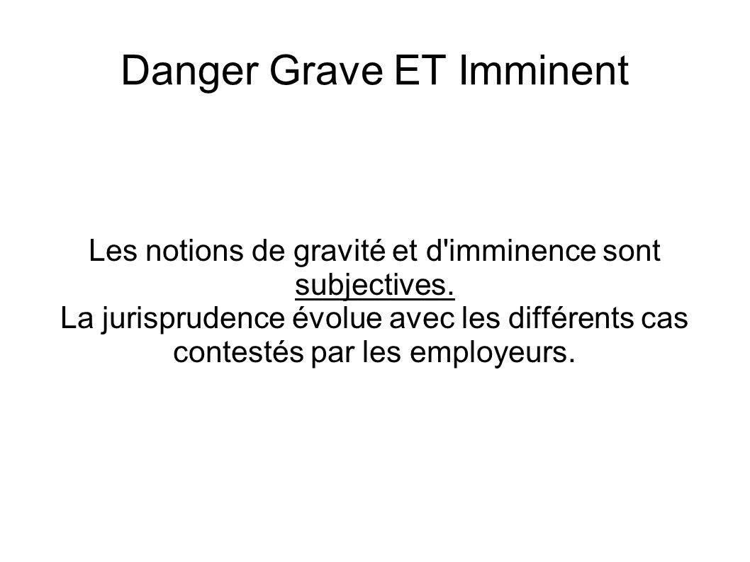 Danger Grave ET Imminent Les notions de gravité et d imminence sont subjectives.