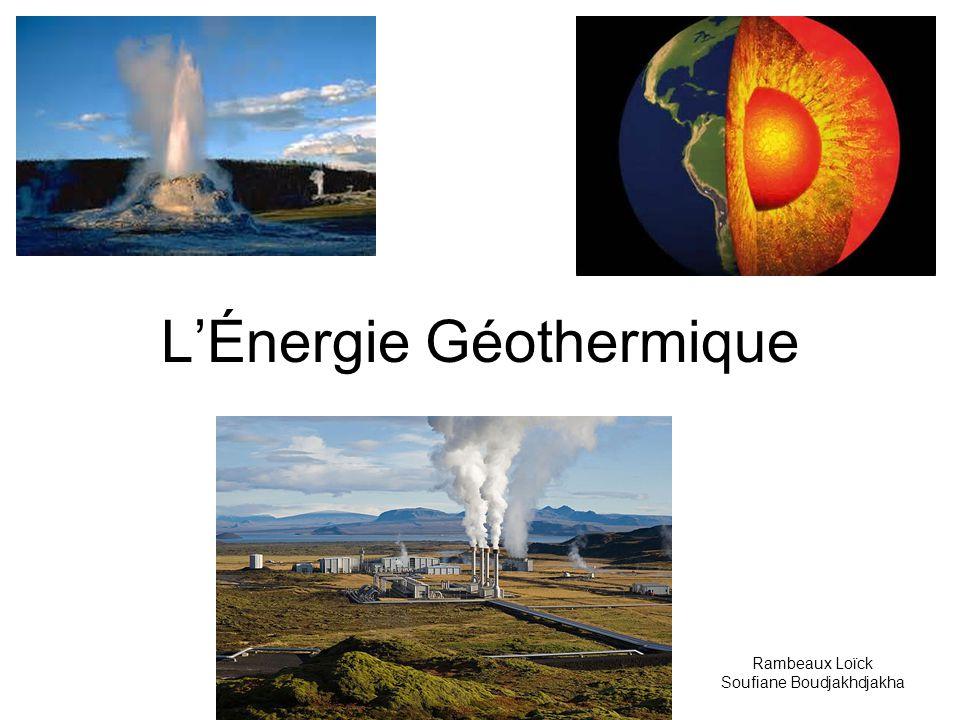 Doù vient lÉnergie Géothermique.