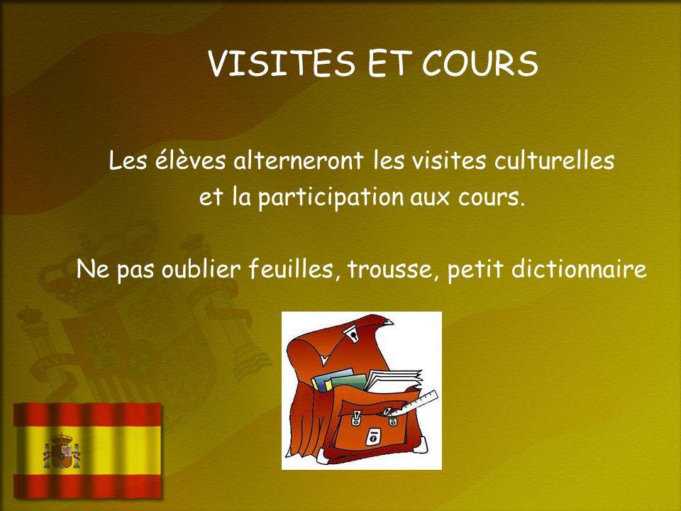VISITES ET COURS Les élèves alterneront les visites culturelles et la participation aux cours.