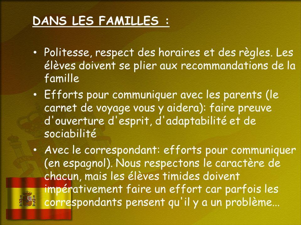 DANS LES FAMILLES : Politesse, respect des horaires et des règles.