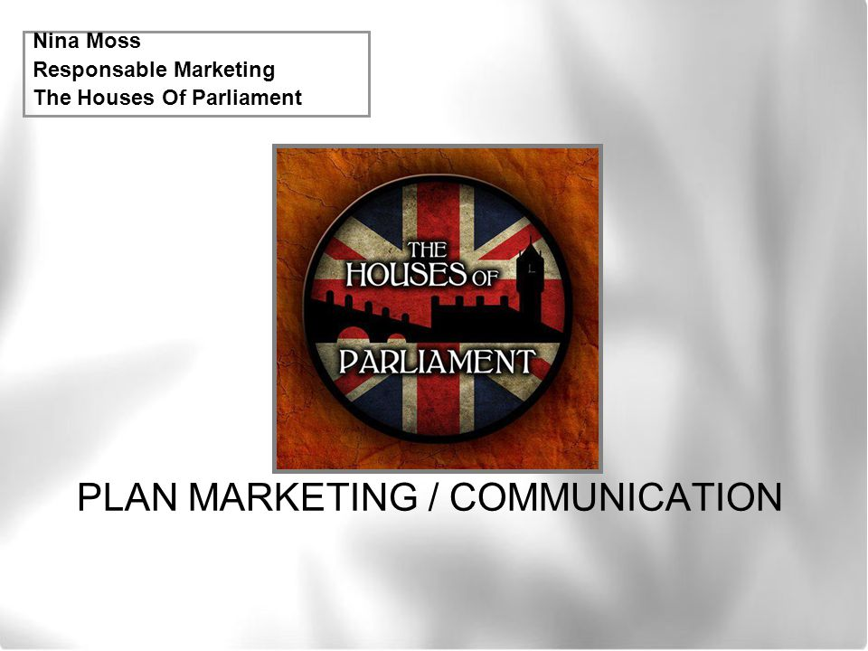 PLAN MARKETING / COMMUNICATION Nina Moss Responsable Marketing The Houses Of Parliament