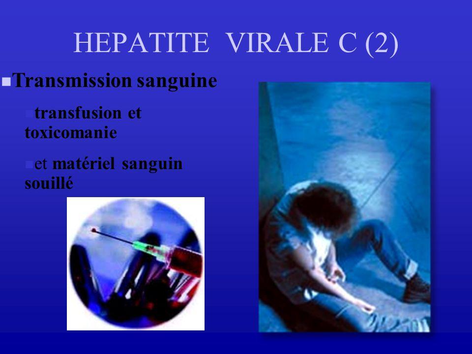 Transmission sanguine transfusion et toxicomanie et matériel sanguin souillé HEPATITE VIRALE C (2)