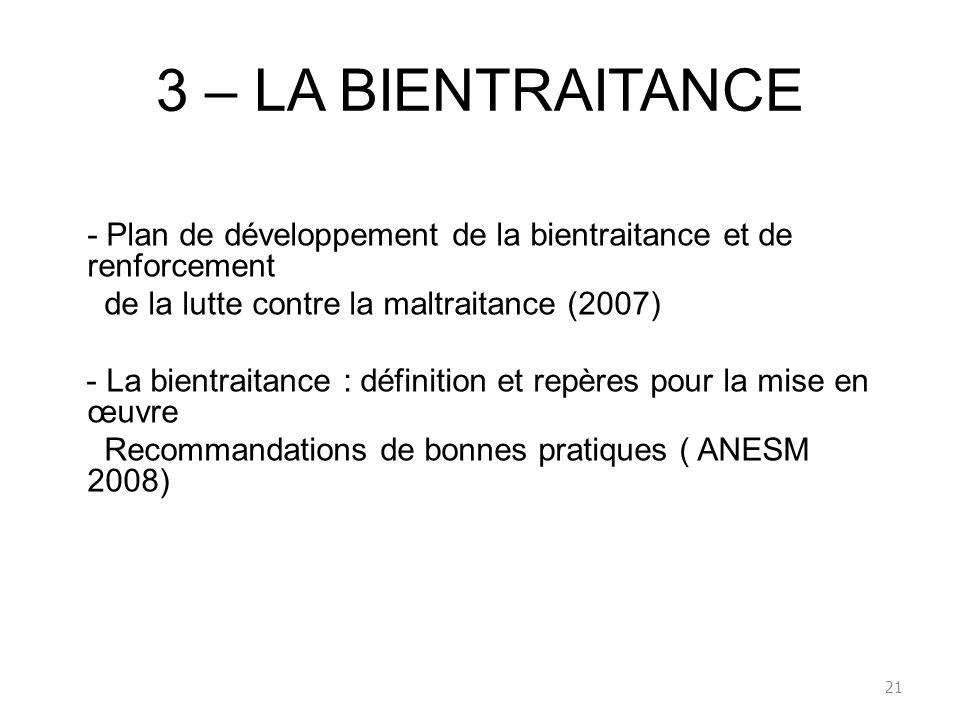 3 – LA BIENTRAITANCE - Plan de développement de la bientraitance et de renforcement de la lutte contre la maltraitance (2007) - La bientraitance : déf