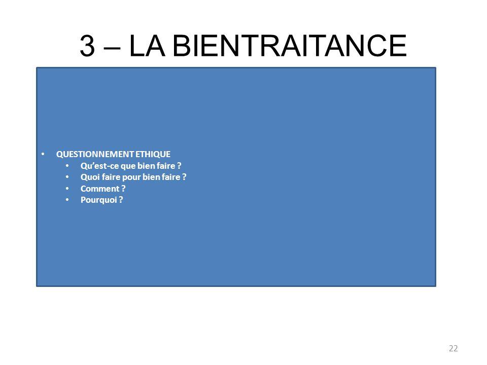 3 – LA BIENTRAITANCE Bientraitance ???? Malveillant / bienveillant Malveillance / bienveillance Malfaisant / bienfaisant Malfaisance / bienfaisance. 2