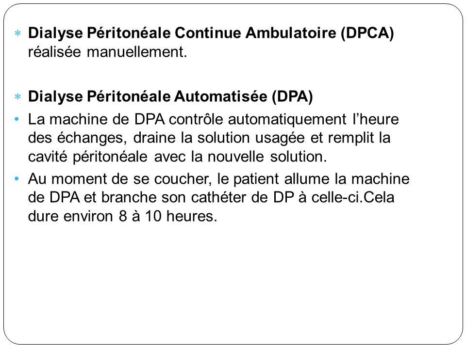 Dialyse Péritonéale Continue Ambulatoire (DPCA) réalisée manuellement. Dialyse Péritonéale Automatisée (DPA) La machine de DPA contrôle automatiquemen