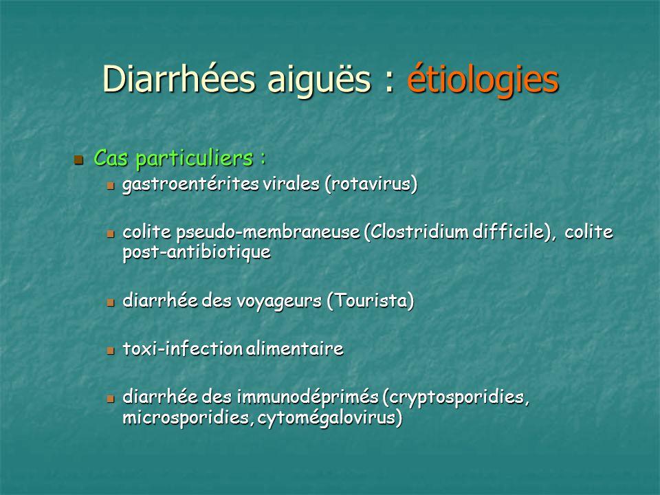 Diarrhées aiguës : étiologies Cas particuliers : Cas particuliers : gastroentérites virales (rotavirus) gastroentérites virales (rotavirus) colite pse
