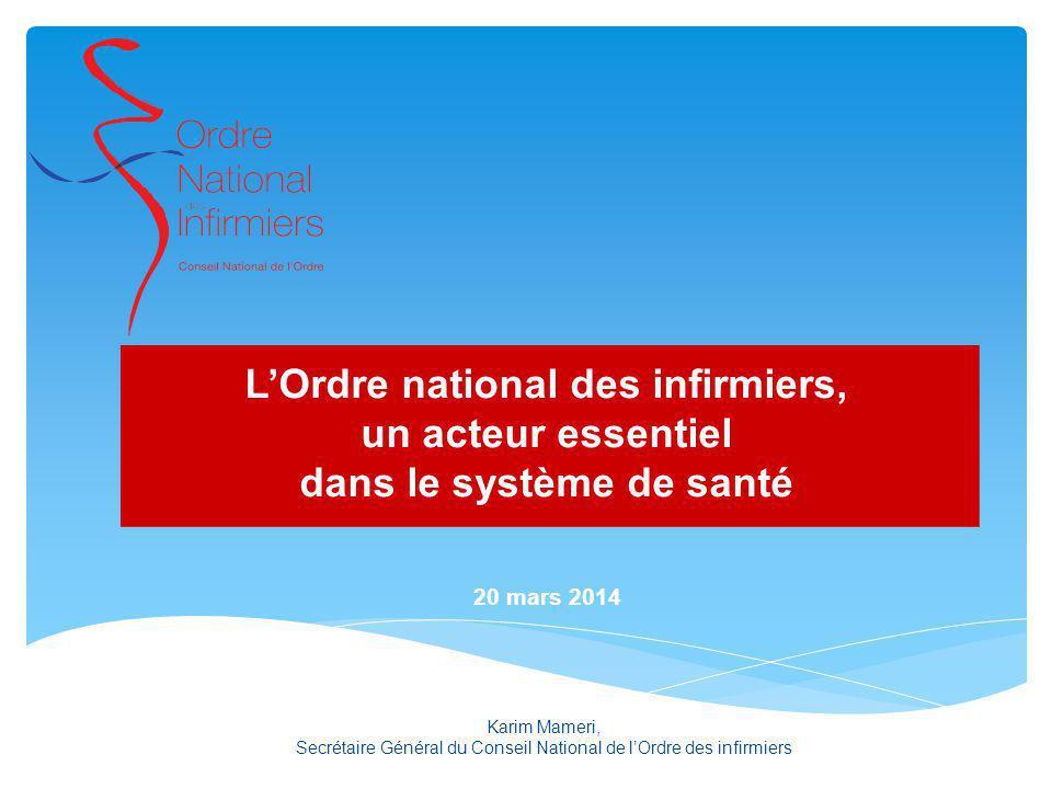 Karim Mameri, Secrétaire Général du Conseil National de lOrdre des infirmiers LOrdre national des infirmiers, un acteur essentiel dans le système de s