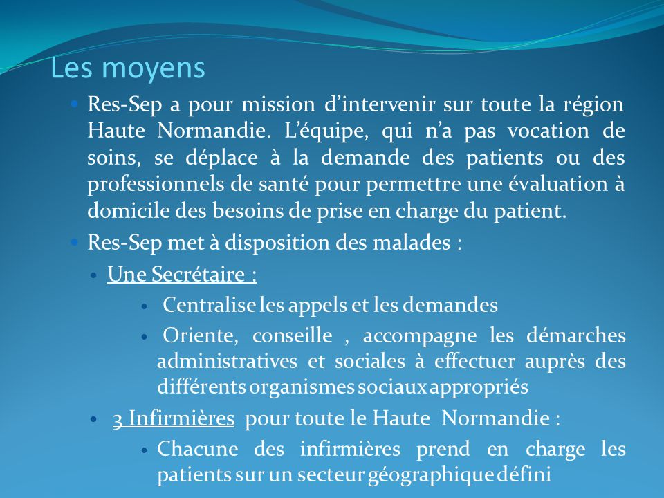 Les moyens Res-Sep a pour mission dintervenir sur toute la région Haute Normandie.
