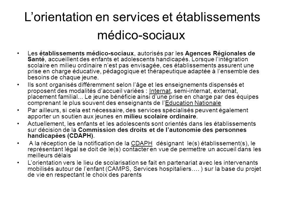 Lorientation en services et établissements médico-sociaux Les établissements médico-sociaux, autorisés par les Agences Régionales de Santé, accueillen