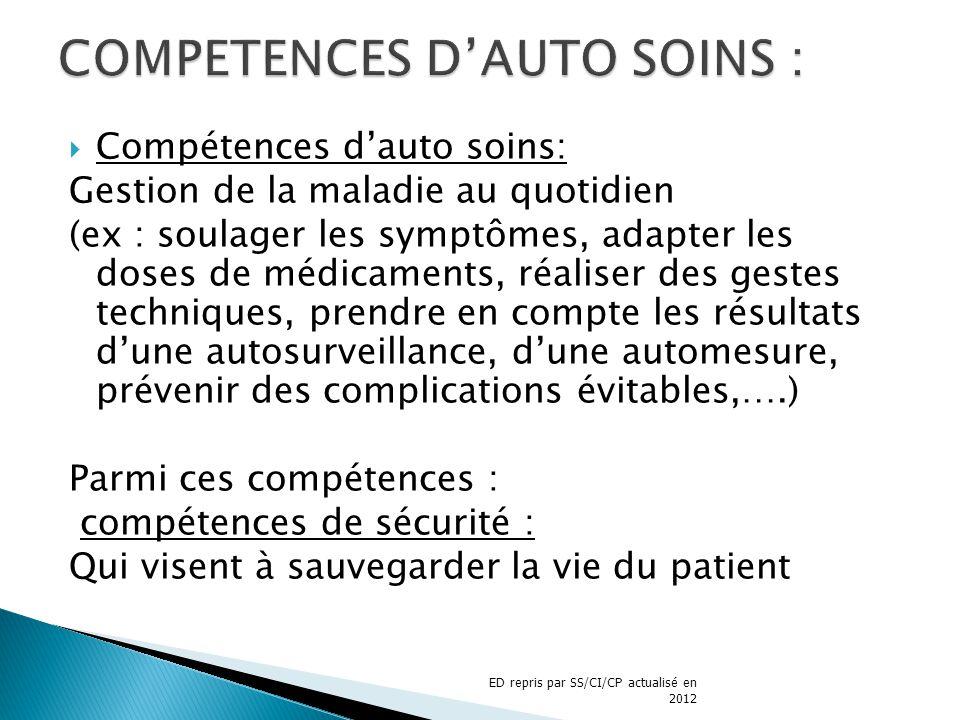 Compétences dauto soins: Gestion de la maladie au quotidien (ex : soulager les symptômes, adapter les doses de médicaments, réaliser des gestes techni