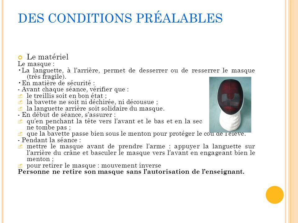 DES CONDITIONS PRÉALABLES Le matériel Le masque : La languette, à larrière, permet de desserrer ou de resserrer le masque (très fragile). En matière d