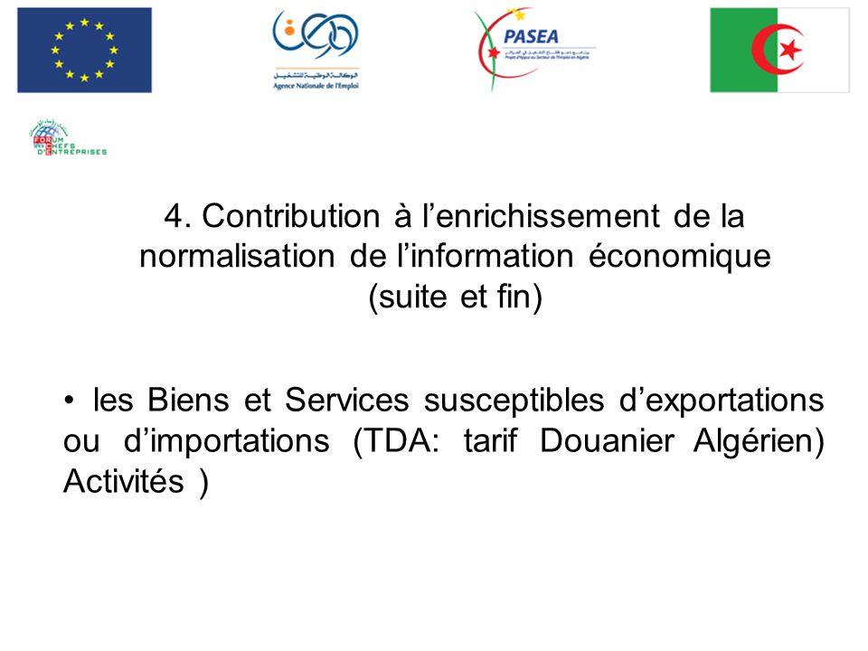 4. Contribution à lenrichissement de la normalisation de linformation économique (suite et fin) les Biens et Services susceptibles dexportations ou di