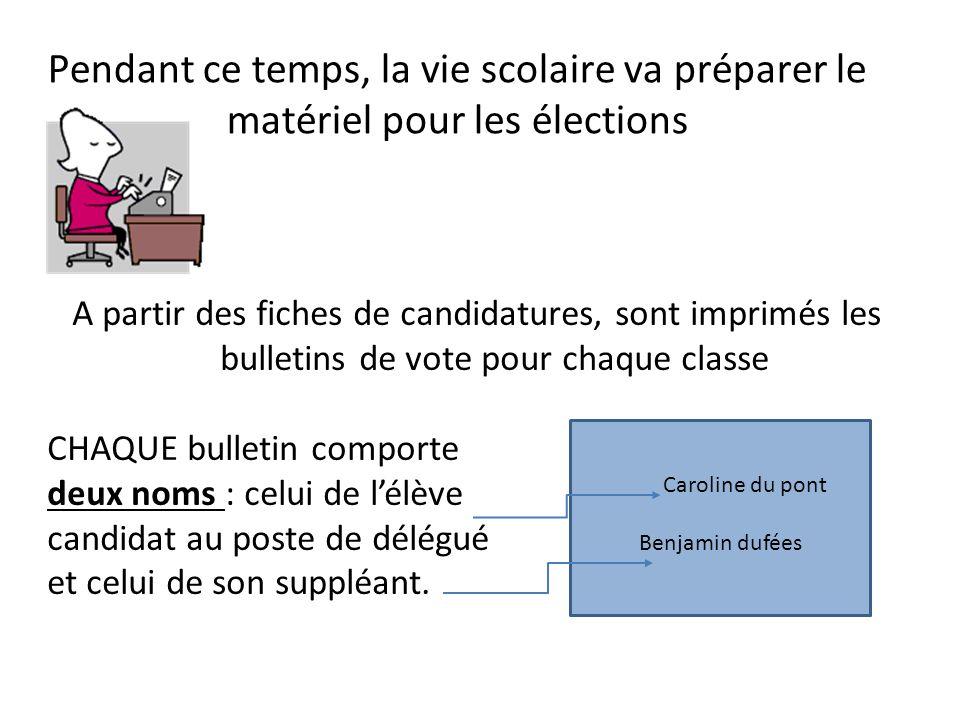 Pendant ce temps, la vie scolaire va préparer le matériel pour les élections A partir des fiches de candidatures, sont imprimés les bulletins de vote