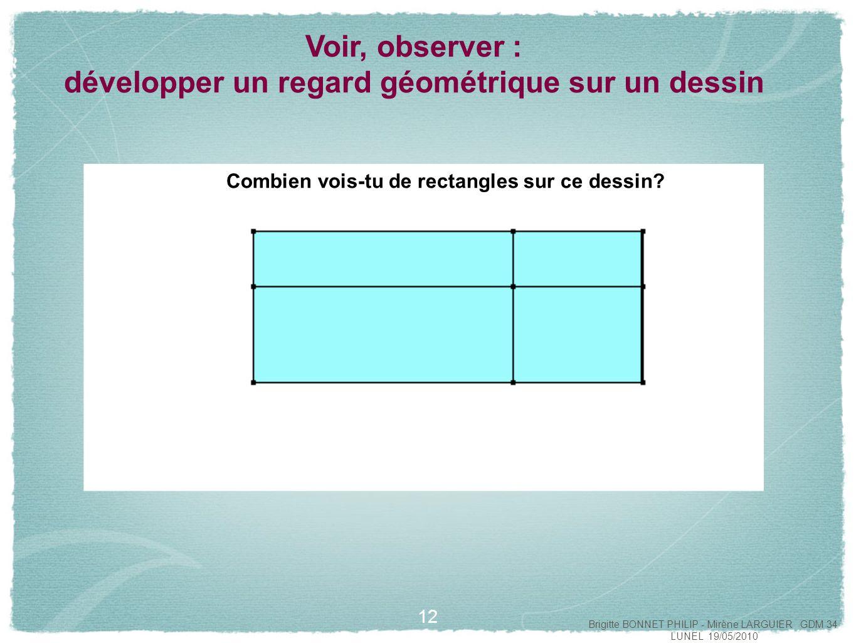 13 Voir, observer : développer un regard géométrique sur un dessin Combien vois-tu de rectangles sur ce dessin.