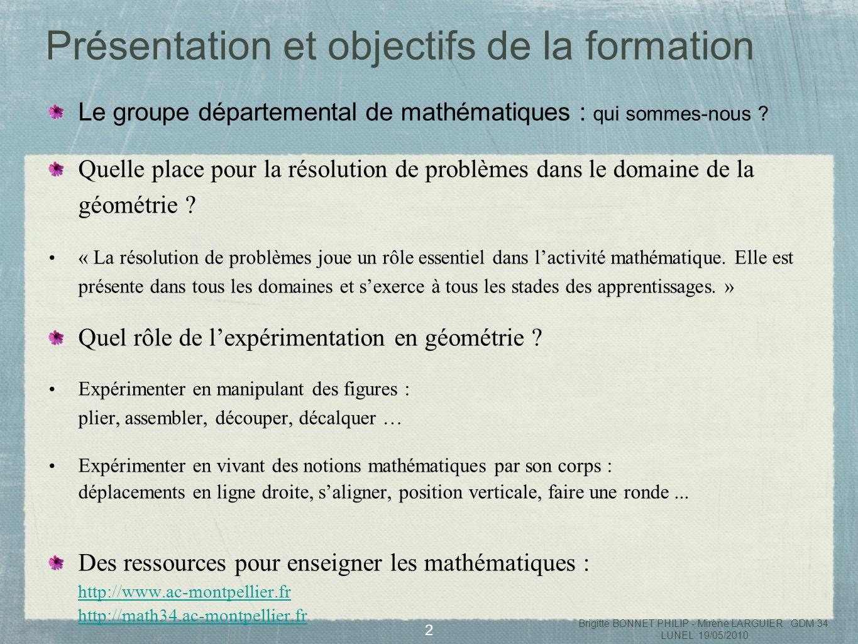 3 1 ère activité Répondre par écrit à la question suivante Identifier les différentes tâches dans le domaine de la géométrie qui sont demandées aux élèves en faisant un inventaire à partir des verbes donnés dans les consignes (exemple : « tracer »).