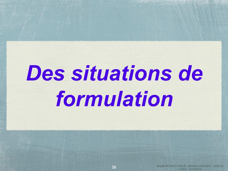 57 Des situations de formulation Cet exercice a été posé à plusieurs reprises dans les évaluations nationales de début de 6 e.