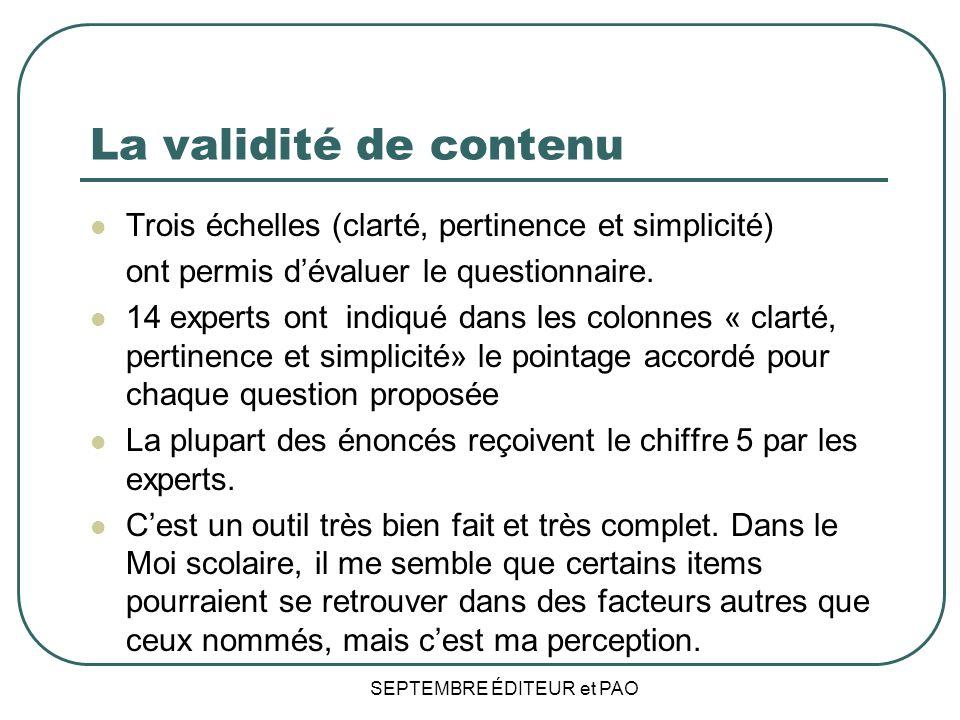 La validité de contenu Trois échelles (clarté, pertinence et simplicité) ont permis dévaluer le questionnaire.