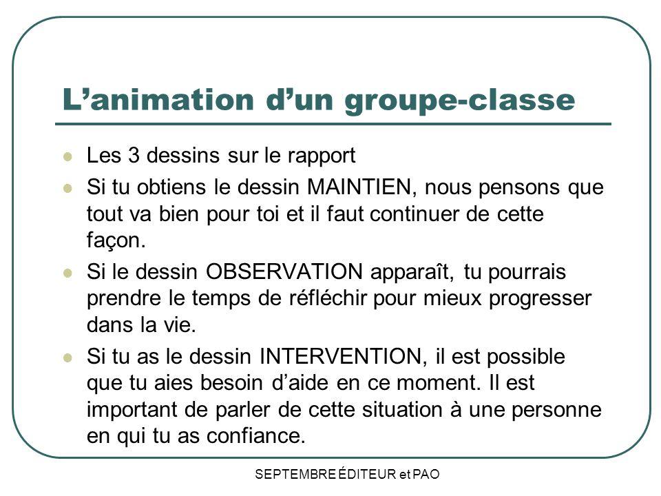 Lanimation dun groupe-classe Les 3 dessins sur le rapport Si tu obtiens le dessin MAINTIEN, nous pensons que tout va bien pour toi et il faut continuer de cette façon.