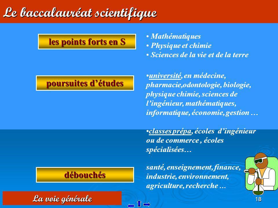 18 Le baccalauréat scientifique les points forts en S Mathématiques Physique et chimie Sciences de la vie et de la terre débouchés santé, enseignement
