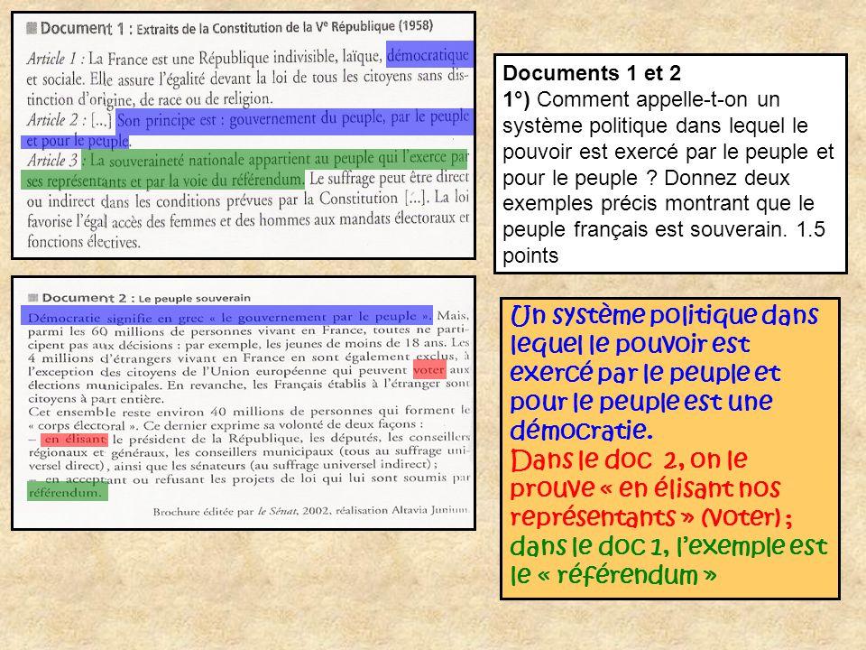 Documents 1 et 2 1°) Comment appelle-t-on un système politique dans lequel le pouvoir est exercé par le peuple et pour le peuple ? Donnez deux exemple