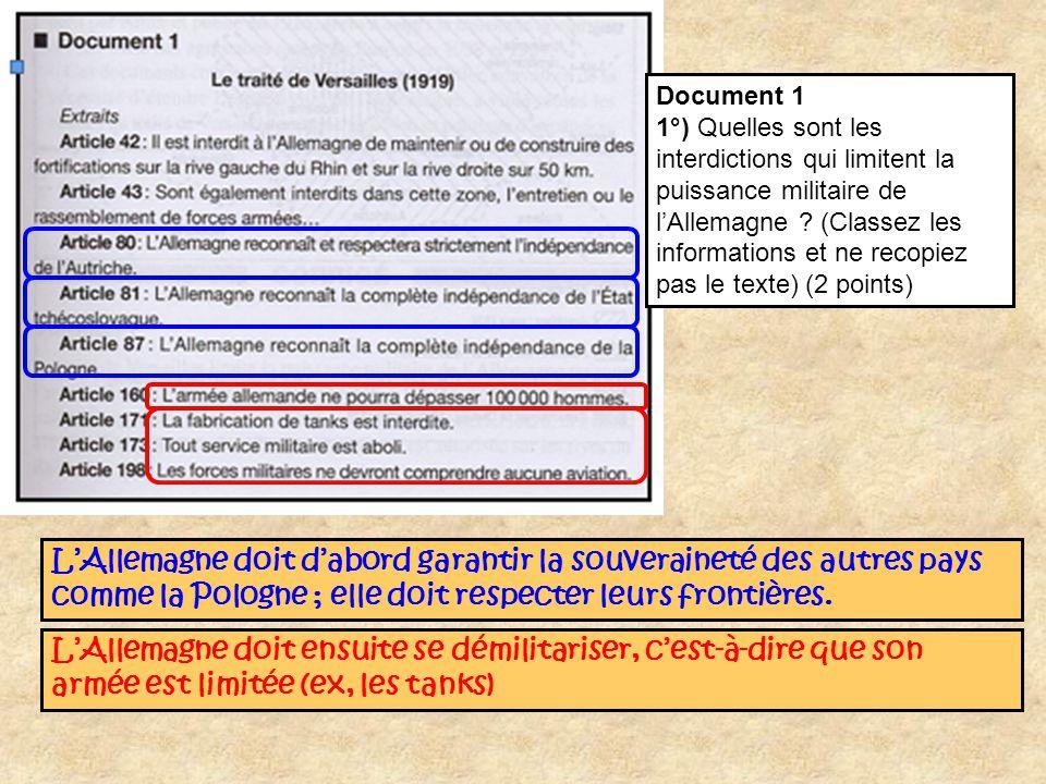 Document 1 1°) Quelles sont les interdictions qui limitent la puissance militaire de lAllemagne ? (Classez les informations et ne recopiez pas le text