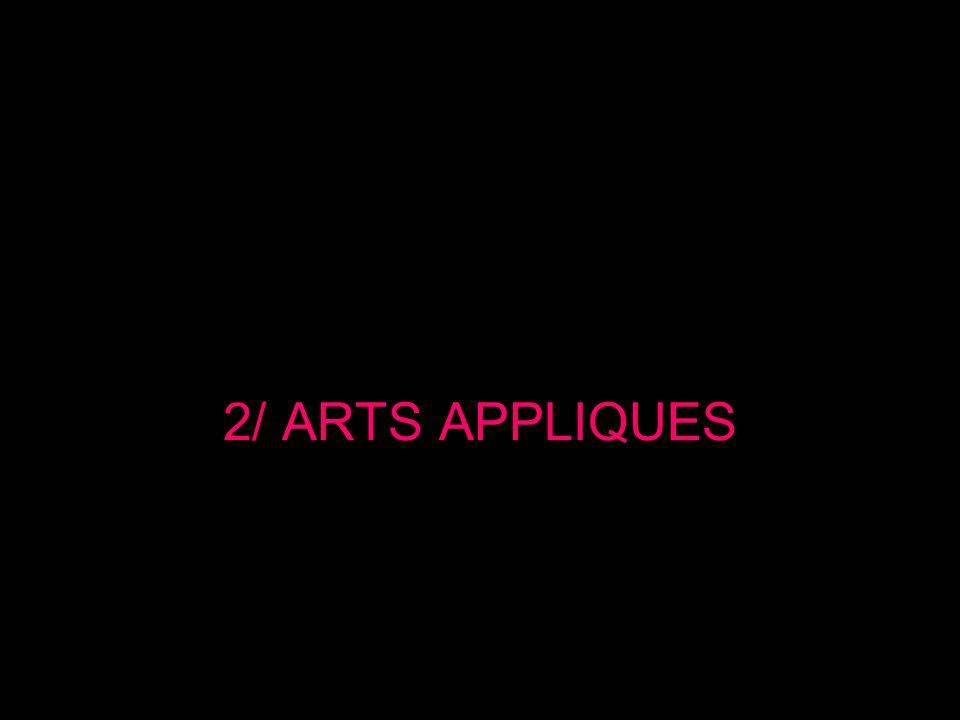 2/ ARTS APPLIQUES