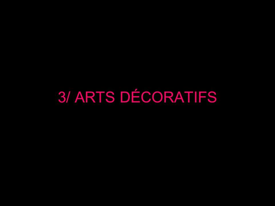 3/ ARTS DÉCORATIFS
