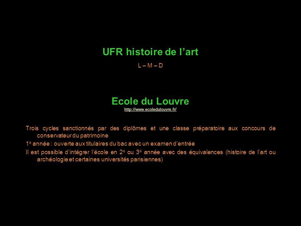 UFR histoire de lart Trois cycles sanctionnés par des diplômes et une classe préparatoire aux concours de conservateur du patrimoine 1 e année : ouver