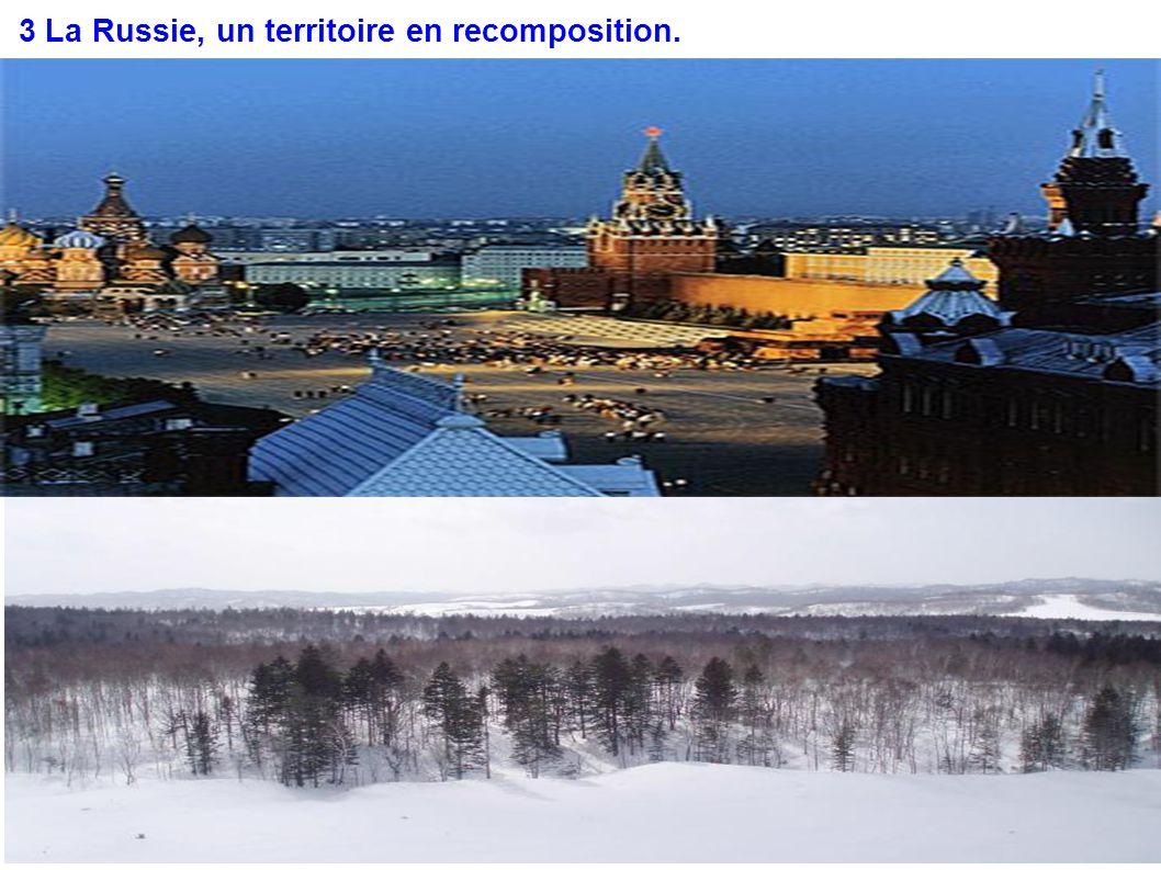 3 La Russie, un territoire en recomposition.