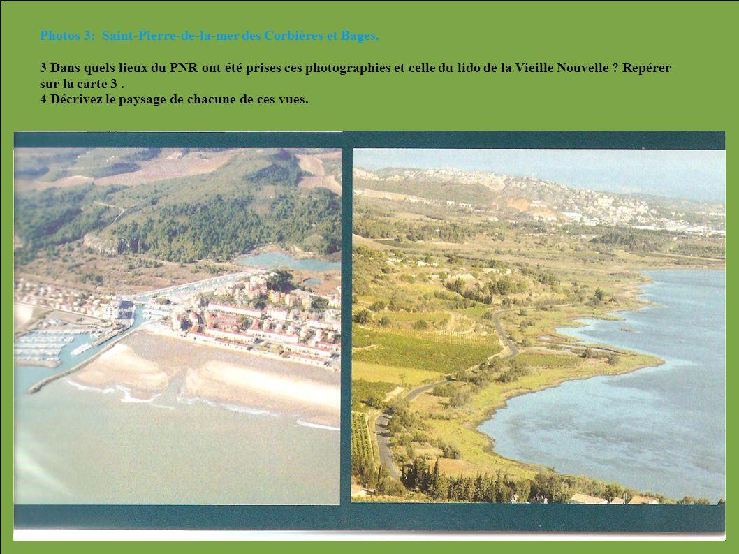 Photos 3: Saint-Pierre-de-la-mer des Corbières et Bages. 3 Dans quels lieux du PNR ont été prises ces photographies et celle du lido de la Vieille Nou