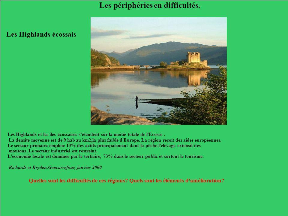Les périphéries en difficultés. Les Highlands et les îles écossaises sétendent sur la moitié totale de l'Ecosse. La densité moyenne est de 9 hab au km
