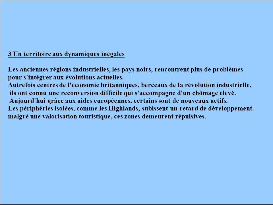 3 Un territoire aux dynamiques inégales Les anciennes régions industrielles, les pays noirs, rencontrent plus de problèmes pour s intégrer aux évolutions actuelles.