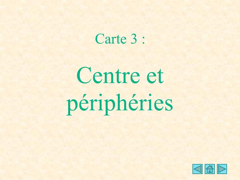 Carte 3 : Centre et périphéries