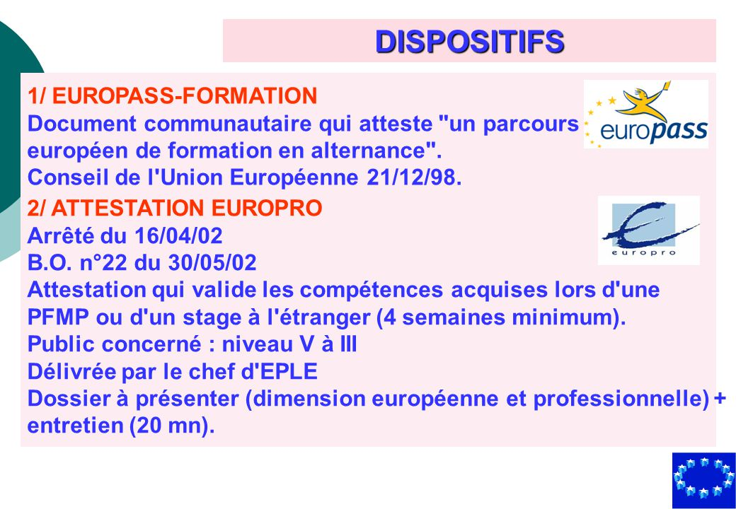 DISPOSITIFS 1/ EUROPASS-FORMATION Document communautaire qui atteste