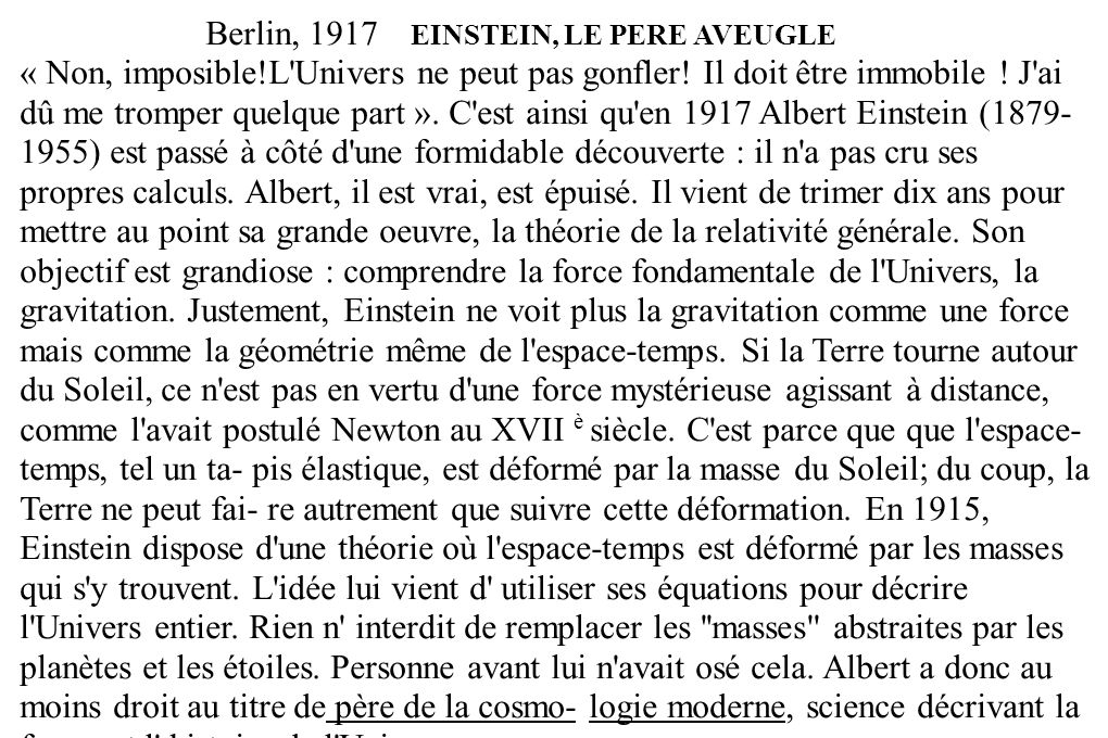 Berlin, 1917 EINSTEIN, LE PERE AVEUGLE « Non, imposible!L'Univers ne peut pas gonfler! Il doit être immobile ! J'ai dû me tromper quelque part ». C'es