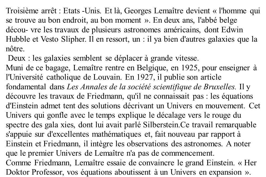 Troisième arrêt : Etats -Unis. Et là, Georges Lemaître devient « l'homme qui se trouve au bon endroit, au bon moment ». En deux ans, l'abbé belge déco