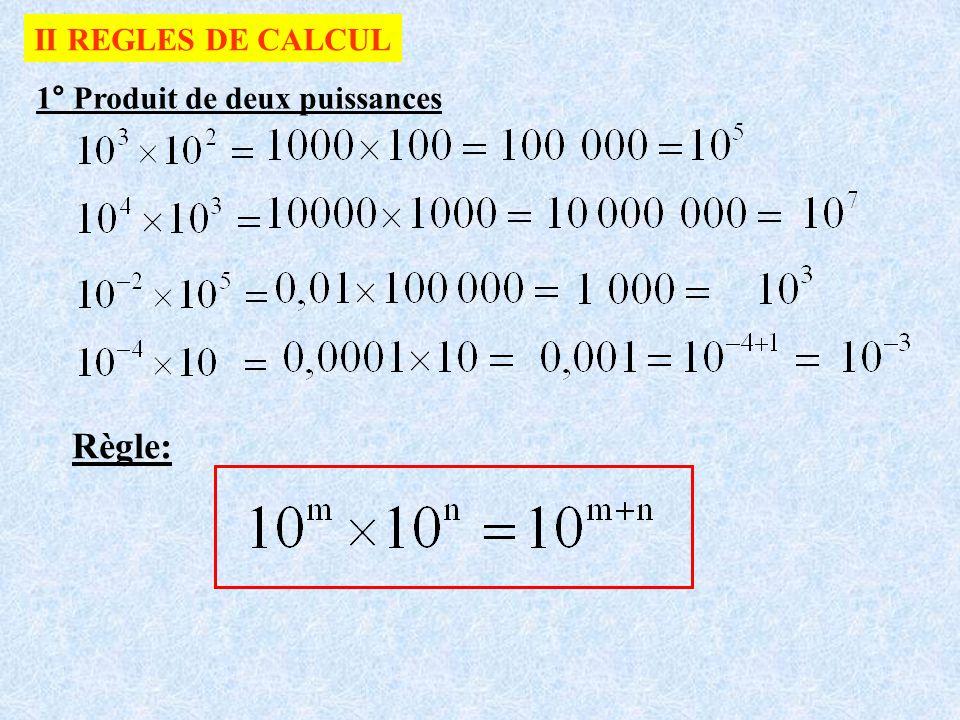 d) Exemple 4: Somme ou différence DANGER Il y a une somme, on ne peut pas regrouper dun côté les nombres de lautre les puissances Si les exposants sont petits on peut revenir aux écritures décimales.