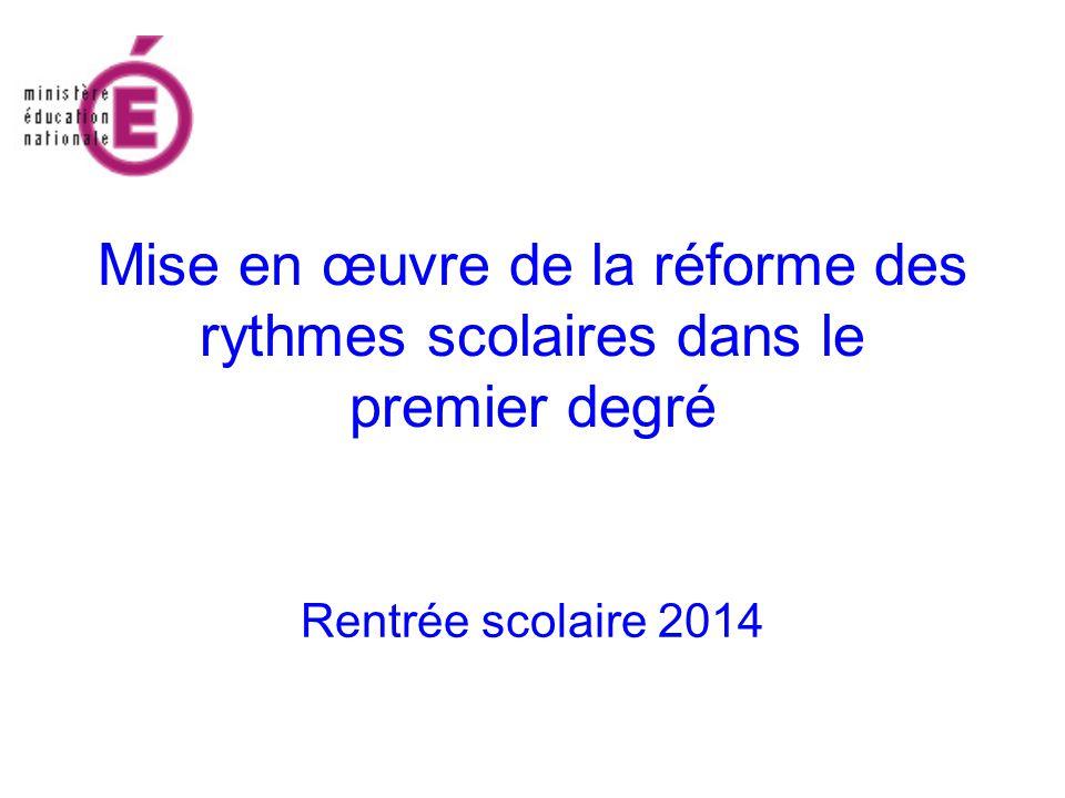 Mise en œuvre de la réforme des rythmes scolaires dans le premier degré Rentrée scolaire 2014