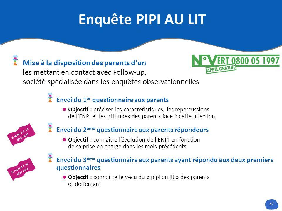 47 Enquête PIPI AU LIT Mise à la disposition des parents dun les mettant en contact avec Follow-up, société spécialisée dans les enquêtes observationn