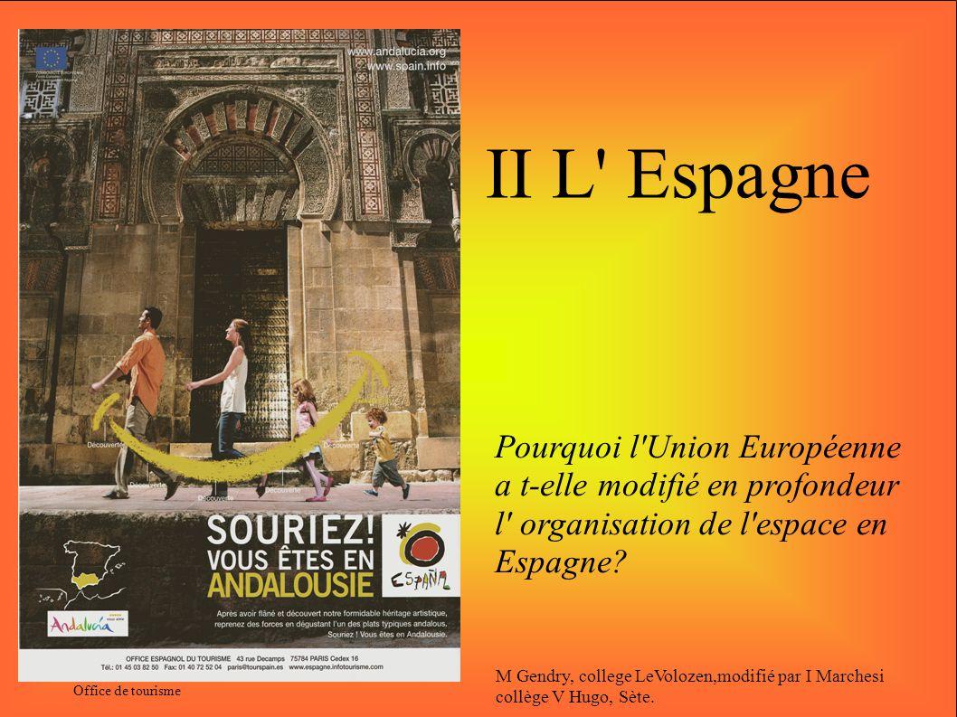 II L Espagne Pourquoi l Union Européenne a t-elle modifié en profondeur l organisation de l espace en Espagne.