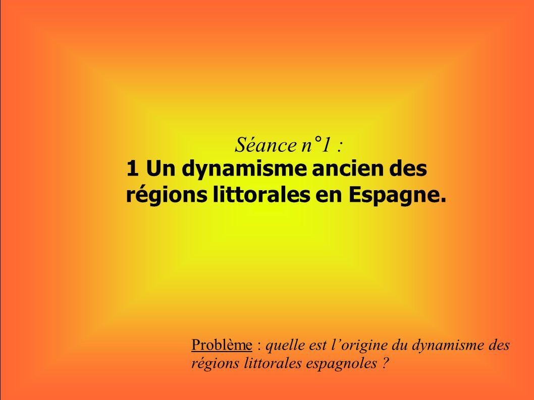 Séance n°1 : 1 Un dynamisme ancien des régions littorales en Espagne.