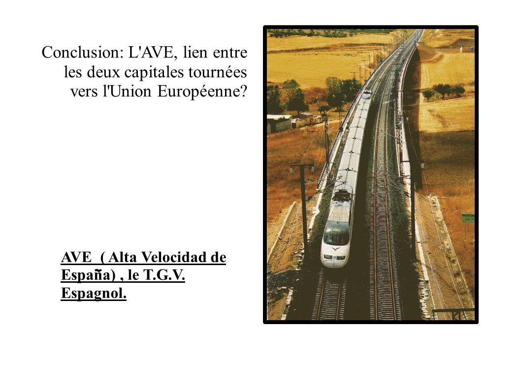 Conclusion: L AVE, lien entre les deux capitales tournées vers l Union Européenne.