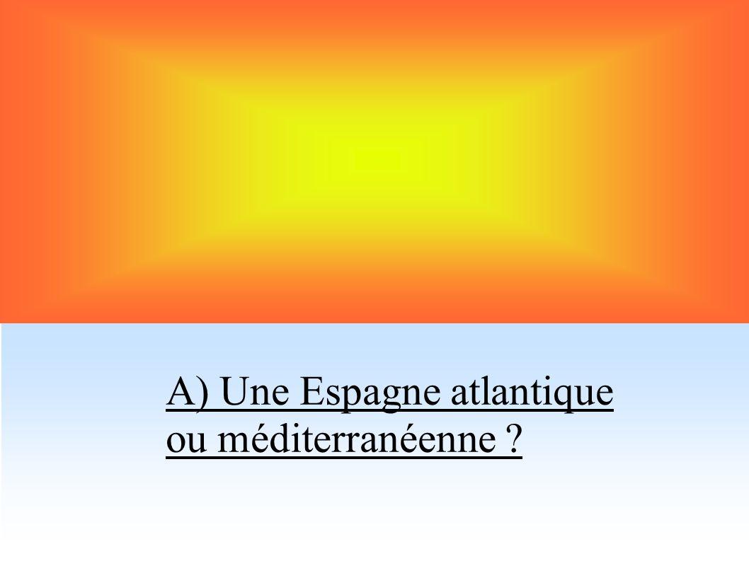 A) Une Espagne atlantique ou méditerranéenne ?
