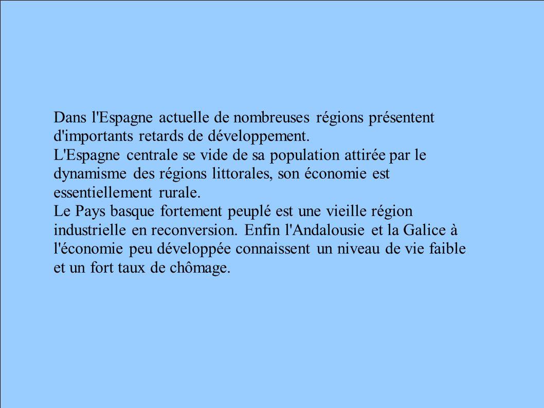 Dans l Espagne actuelle de nombreuses régions présentent d importants retards de développement.