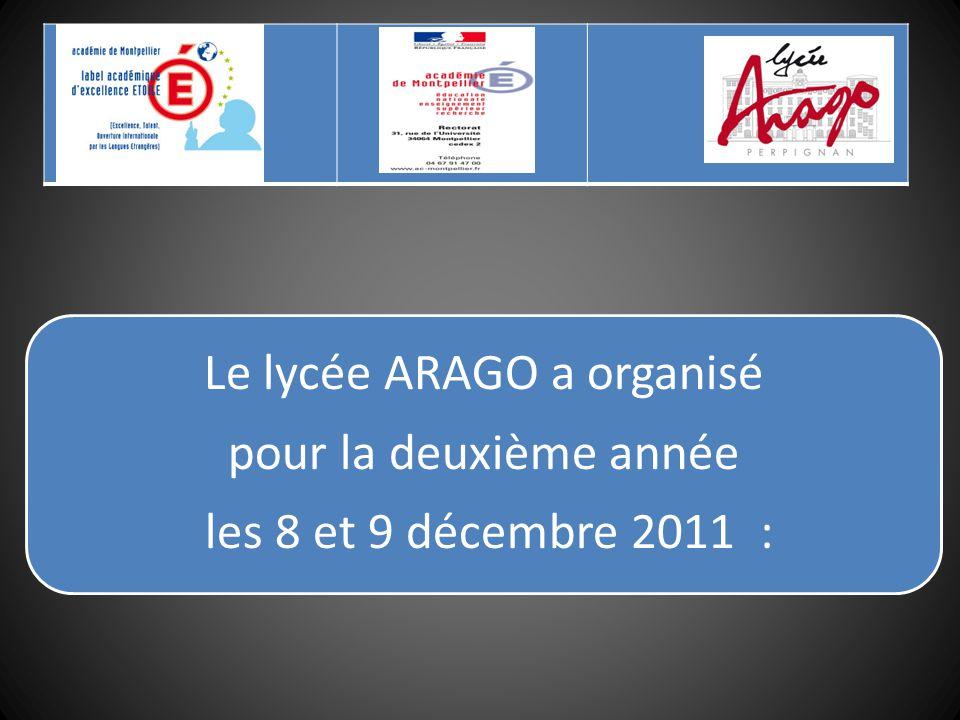 Le lycée ARAGO a organisé pour la deuxième année les 8 et 9 décembre 2011 :