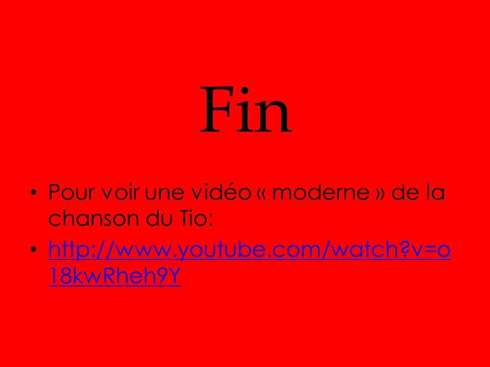 Fin Pour voir une vidéo « moderne » de la chanson du Tio: http://www.youtube.com/watch?v=o 18kwRheh9Y http://www.youtube.com/watch?v=o 18kwRheh9Y
