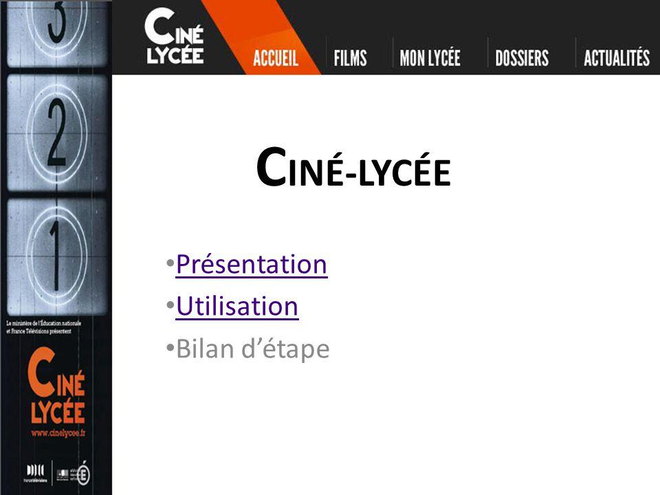 C INÉ-LYCÉE Présentation Utilisation Bilan détape