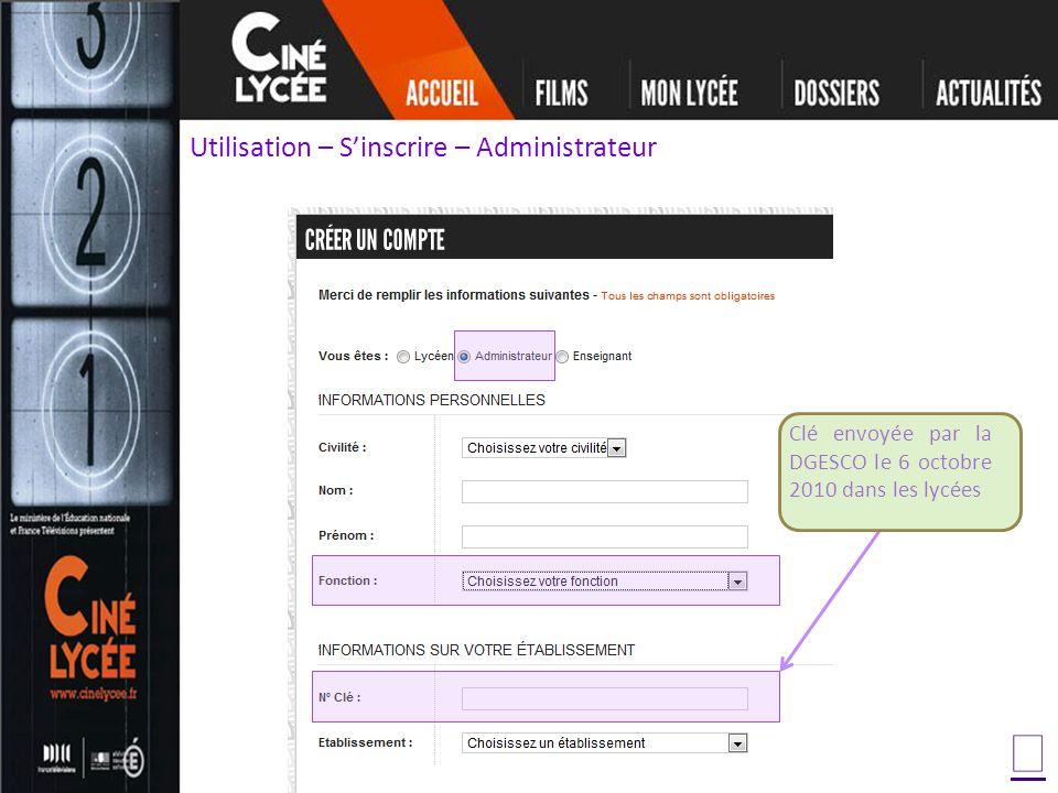 Utilisation – Sinscrire – Administrateur Clé envoyée par la DGESCO le 6 octobre 2010 dans les lycées