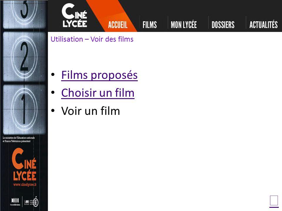 Utilisation – Voir des films Films proposés Choisir un film Voir un film