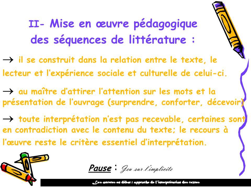 II- Mise en œuvre pédagogique des séquences de littérature : il se construit dans la relation entre le texte, le lecteur et lexpérience sociale et cul